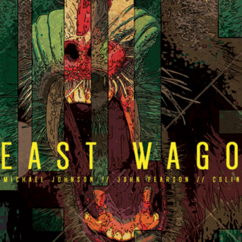 'If We've Done Our Jobs, The Reader Will Find All Of Them Compelling, Even The Monsters' – Interviewing Beast Wagon Creators Owen Michael Johnson and John Pearson