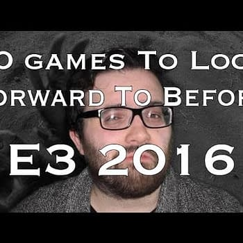 Video: 10 Games To Look Forward To Before E3 2016
