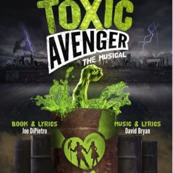 Toxic Avenger The Musical