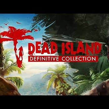 Dead Island Definitive Collection Is Coming This Month