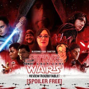 Bleeding Cool Chatter #9 – Star Wars: The Last Jedi Spoiler-Free Roundtable