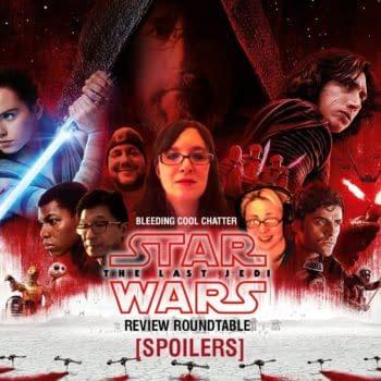 Bleeding Cool Chatter #10 – Star Wars: The Last Jedi Spoiler-Filled Roundtable