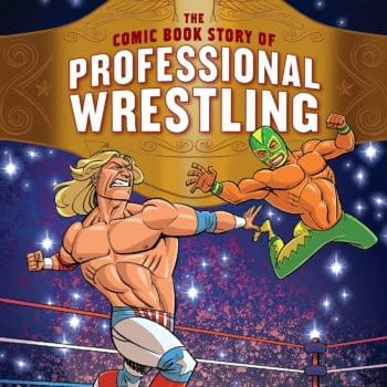 The Comic Book Story of Professional Wrestling:A Hardcore, High-Flying, No-Holds-Barred History of the One True Sport
