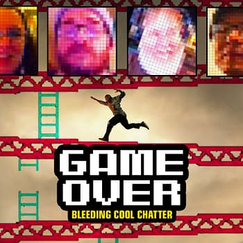 Bleeding Cool Chatter #17: Game Over &#8211 Time for Trailer Reactions