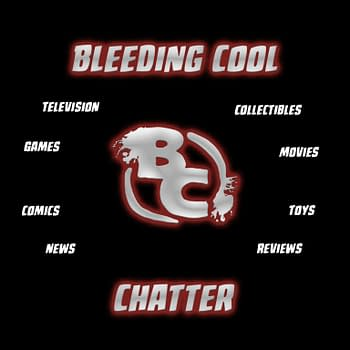 Bleeding Cool Chatter: Episode 0 &#8211 Welcome to the Podcast