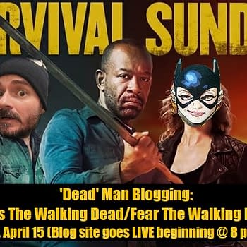 Dead Man Blogging: Join Bleeding Cools The Walking Dead/Fear the Walking Dead Live-Blog Tonight