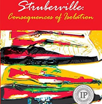 Struberville: Consequences of Isolation a Haunting Sorrowful True Crime Story [Book Review]