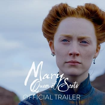 History-Shmistory: New Trailer for Mary Queen of Scots