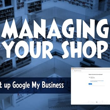 Managing Your Shop: How to Set Up Google My Business for Your Comic Store