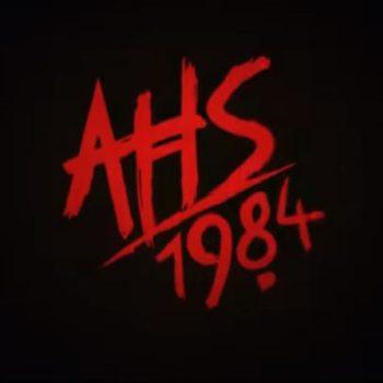 """American Horror Story: 1984"""