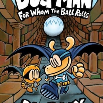 Dav Pilkey's Dog Man For Whom The Ball Rolls Sold Ten Times What the No 2 Kids Graphic Novel Sold in August - and That Was Dog Man Too