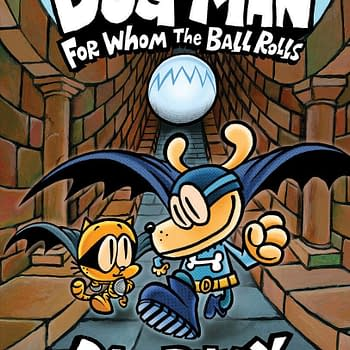 Dav Pilkeys Dog Man For Whom The Ball Rolls Sold Ten Times the No 2 Kids Graphic Novel in August &#8211 and That Was Dog Man Too