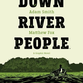 Adam Smith and Matt Foxs The Down River People Floats to Archaia in 2020