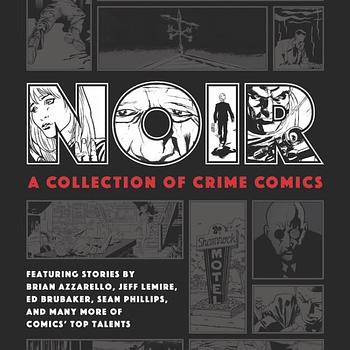 Dark Horse to Reprint Noir Crime Anthology by Azzarello Brubaker Phillips de Campi More