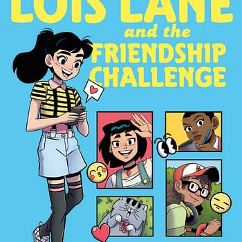 Lois Lane and the Friendship Challenge From the Creators of Lumberjanes and Goldie Vance