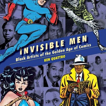 Ken Quattros Invisible Men: Black Artists of The Golden Age of Comics For 2020