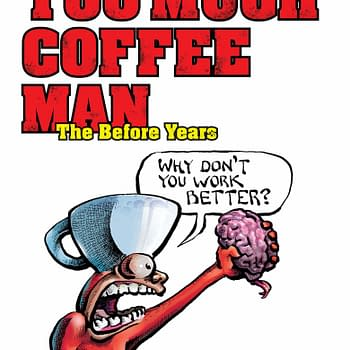 Shannon Wheelers Too Much Coffee Man Gets An Origin Story