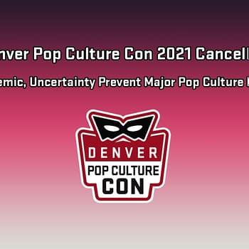 Denver Pop Culture Con 2021 &#8211 No Plans To Return Yet