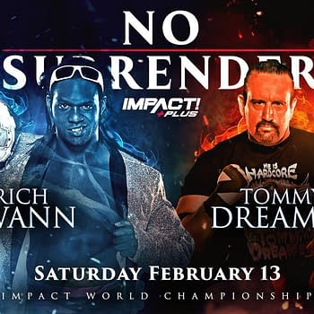 Tommy Dreamer will face Rich Swann for the Impact Championship at No Surrender, a birthday present from Swann to Dreamer