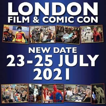 London Film And Comic Con Announces Its On For July