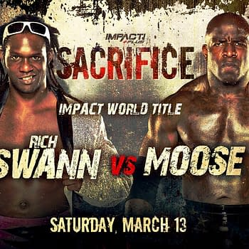 Rich Swann vs. Moose Set for Sacrifice More Upcoming on Impact