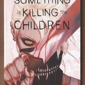 Something Is Killing The Children TPB For $70, Order Form For $150