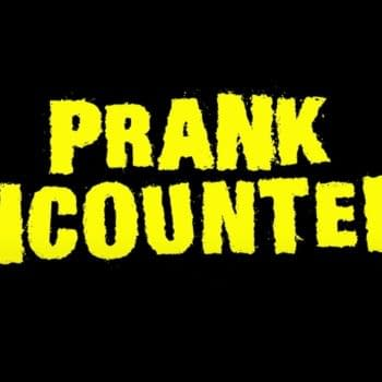 Prank Encounters Brings Back Fear With Season 2 Trailer...Or Is It?