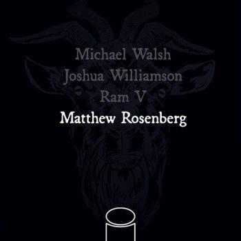 Michael Walsh. Joshua Williamson. Ram V. Matthew Rosenberg.