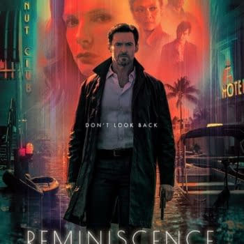 Reminiscence Trailer Debuts Online, Hugh Jackman Film Out August 20th