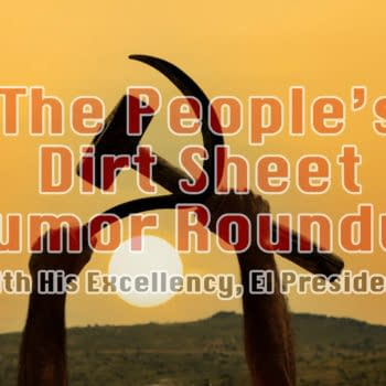 The Latest Wrestling News and Hot Goss in The Peoples Dirt Sheet Rumor Roundup with His Exellency, El Presidente
