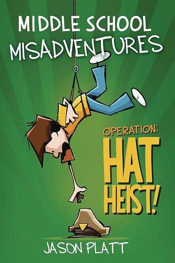 Middle School Misadventures Volume 2 Hat Heist