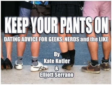 Keep Your Pants On: The Girl – Or The Guy – Who Waited