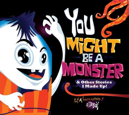 San Diego Debut – You Might Be A Monster: And Other Stories I Made Up
