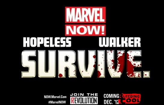 Marvel NOW Teases SURVIVE! From Dennis Hopeless And Kev Walker