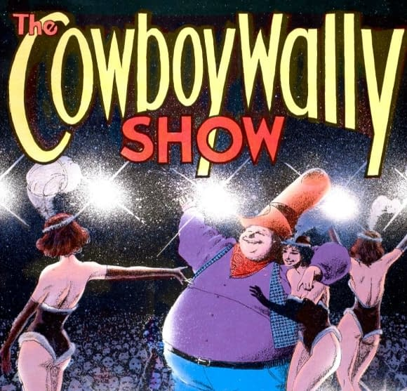 Read Some Of The Greatest Graphic Novels Ever FREE. Start With The Cowboy Wally Show.