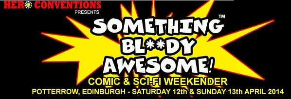 something-bloody-awesome-scifi-comics-weekender-edinburgh
