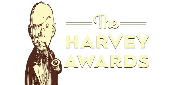 Harvey Awards Return, Reduced from 22 to 6 Categories, Nominees Announced