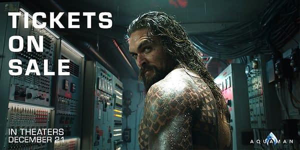 Final 'Aquaman' Trailer Arrives as Fandango Tickets Launch
