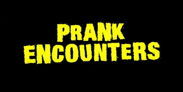 Prank Encounters Brings Back Fear With Season 2 Trailer...Or Is It?