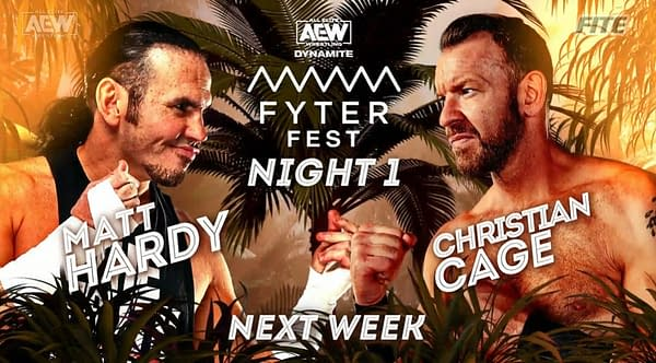 Big Money Matt Hardy and Christian Cage will finally face off in the ring at AEW Dynamite: Fyter Fest Night 1 on Wednesday, July 14th.