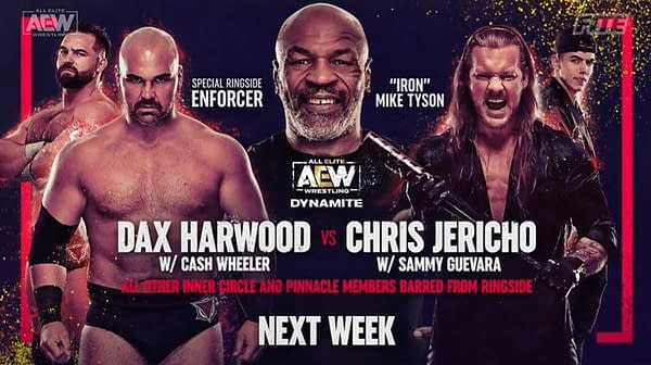 The Inner Circle's Chris Jericho will take on The Pinnacle's Dax Harwood on AEW Dynamite next week. Cash Wheeler and Sammy Guevara will be at ringside. All other members of both groups are banned from ringside. Oh, and Mike Tyson will be the special enforcer.