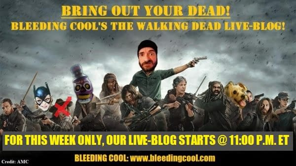 Bring Out Your Dead! 810: Bleeding Cool's The Walking Dead LIVE-BLOG!