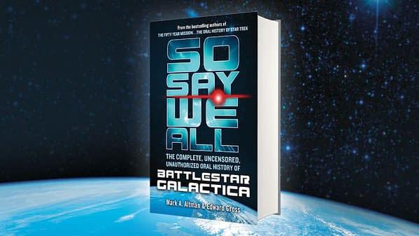 So Say We All: The Battlestar Galactica Book For Everyone