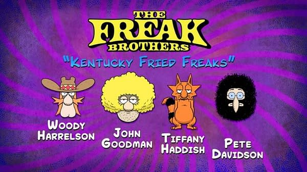 The Freak Brothers arrive this fall, courtesy of executive producers Mark Canton and Courtney Solomon.