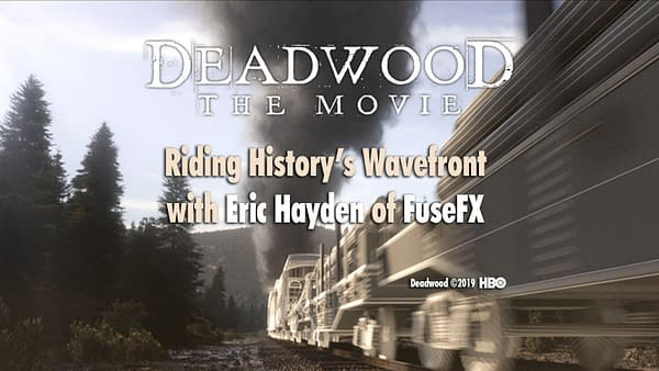 """""""Deadwood: The Movie"""" - Riding History's Wavefront with Eric Hayden of FuseFX"""