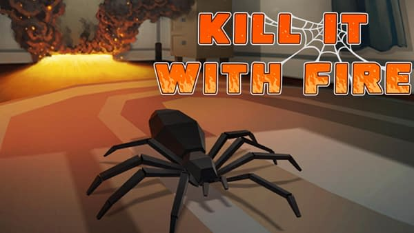 You're going to have to KIll It With Fire in tinyBuild's latest game.