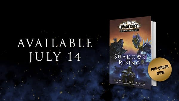 World Of Warcraft: Shadows Rising Will be available July 14th, courtesy of Penguin Random House.