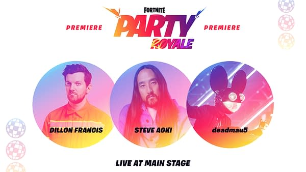 Dillon Francis, Steve Aoki, and Deadmau5 wil Party Royale in Fortnite.