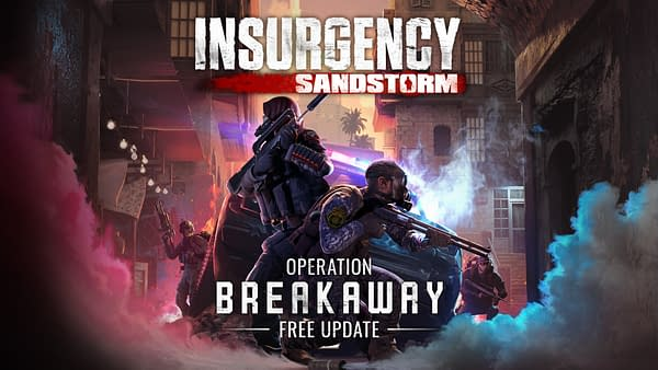 Operation: Breakaway comes to Insurgency: Sandstorm, courtesy of Focus Home Interactive.