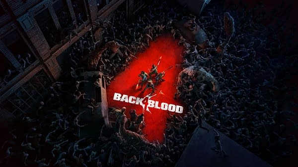 WB Games Reveals Back 4 Blood With A New Trailer